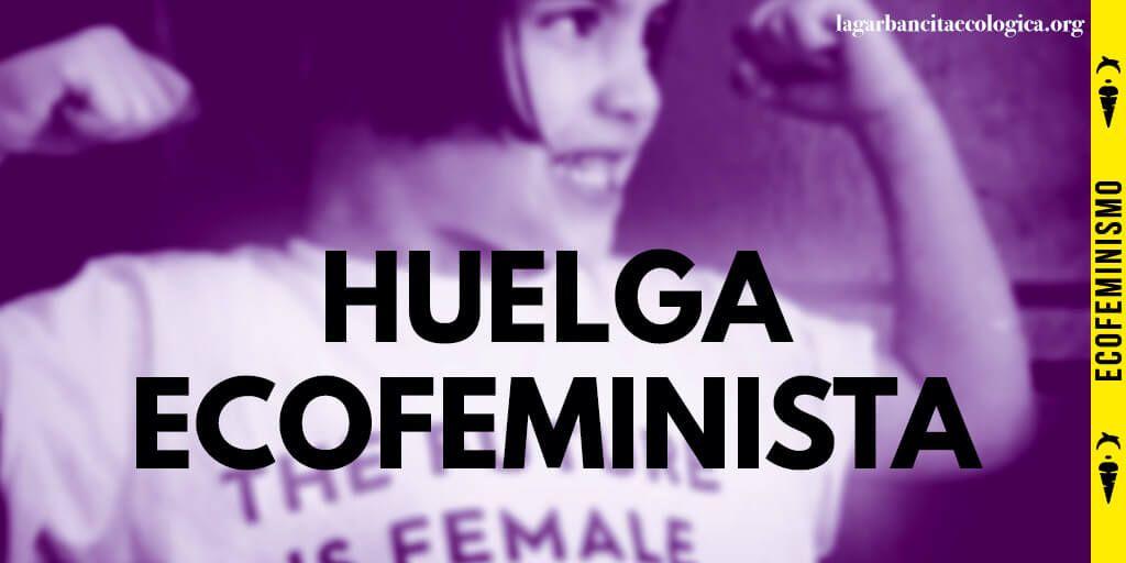 8 de marzo huelga ecofeminista de cuidados y consumo