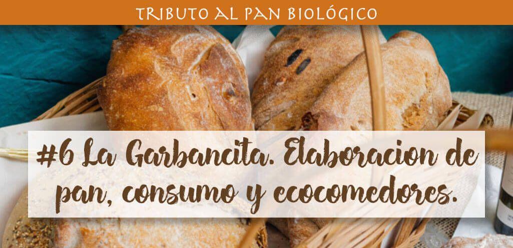 la garbancita ecologica pan biologico de masa madre