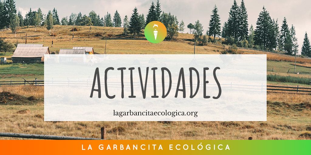 ACTIVIDADES-LA-GARBANCITA-ECOLOGICA